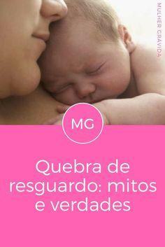 Resguardo depois da gravidez   Quebra de resguardo: mitos e verdades