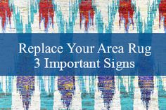 Signs it's Time to Replace Your Area Rug #carpet #rugs #flooring #office #home #decoration #bedroom #livingroom #diy #handmade #best #cleaning #modern #design #runner #print #blog