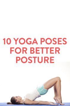 10 yoga poses for better posture via @Erin B Taylor.com