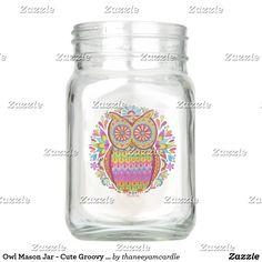 Owl Mason Jar - Cute Groovy Colorful Owl Mason Jar
