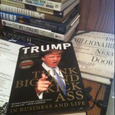 """Look me up in donald trumps book  """"Think Big And Kick A@@""""  Pg 340 top left"""