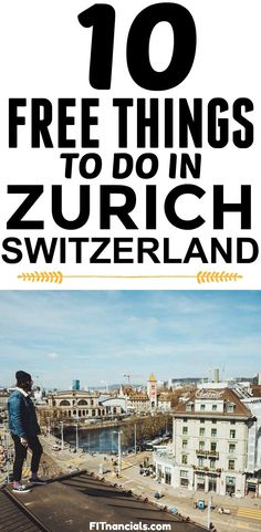 Zurich On A Budget – 10 Free Things To Do In Zurich via @fitnancials