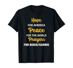 Hope for America Peace for World Prayers for Biden & Harris T-Shirt: Amazon.co.uk: Clothing