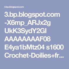 3.bp.blogspot.com -X6mp_ARJx2g UkK3SydY2GI AAAAAAAAF08 E4ya1bMtz04 s1600 Crochet-Doilies+free-pattern+Small+8+(2).jpg