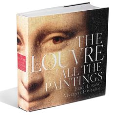The Complete Paintings Of The Louvre - Hammacher Schlemmer - All 3,022 paintings on 784 pages.