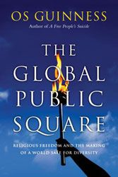 """The Global Public Square"" by Os Guiness"