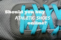 Should you buy athletic shoes online? Tempted to buy your next pair of athletic shoes online? Here are questions to ask before you click to purchase.