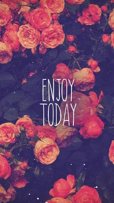 Enjoy today quote <3
