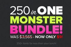 Monster Bundle 250+ Fonts, 24 hrs!!!