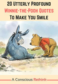 I can't believe just how much wisdom can be found in the wonderful world of Pooh! Click here now to read these profound quotes!