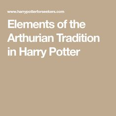 Elements of the Arthurian Tradition in Harry Potter