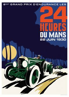The Bentley Le Mans poster. The Le Mans race of 1930 was Bentley's fourth successive win and the last in which the company would compete. Retro Poster, Poster S, Poster Prints, Poster Ideas, Grand Prix, Art Deco Posters, Car Posters, Auto Motor Sport, Sport Cars
