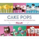 Cake Pops: Tips, Tricks, and Recipes for More Than 40 Irresistible Mini Treats (Hardcover-spiral)By Bakerella