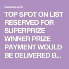 Vip Pchcom I RRojas Claim Top Spot On List Reserved For SuperPrize Winner Prize Payment Would Be Delivered Instant Win Sweepstakes, Online Sweepstakes, Win For Life, Winner Announcement, Publisher Clearing House, Winning Numbers, Thing 1, Cash Prize, Enter To Win
