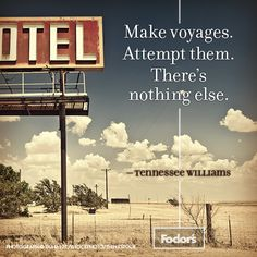 Great quote from Tennessee Williams