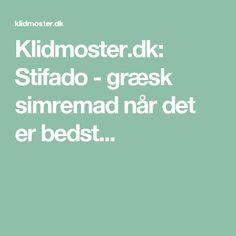 Klidmoster.dk: Stifado - græsk simremad når det er bedst...