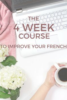 The 4 week course to learn French