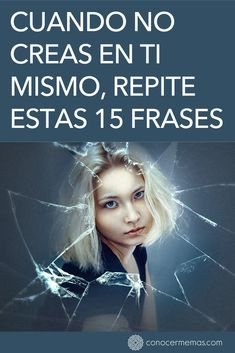 Cuando no creas en ti mismo repite estas 15 frases #mente #autoayuda #psicologia #inspiracion #bienestar #desarrollopersonal Girl Tips, Positive Mind, Lectures, Emotional Intelligence, Life Motivation, Reiki, Personal Development, Self Love, Life Lessons
