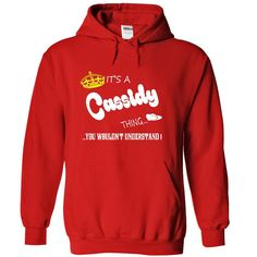 Its a Cassidy Thing, You Wouldnt Understand !! tshirt, t shirt, hoodie, hoodies, year, name, birthday