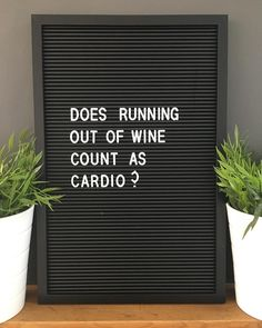 Quotes Galore On Run Running Wine Cardio Winelover Quote Quotes Letterbox Letterboxquotes Letterboard Letterboardquotes Follow