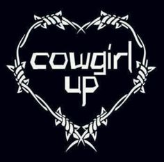 Image detail for -cowgirl quotes - Cool Graphic (Cool Sketches With Quotes) Country Girl Tattoos, Quote Tattoos Girls, Up Tattoos, Tattoos For Women, Tattoo Quotes, Tatoos, Country Tattoo, Country Girl Life, Country Girls