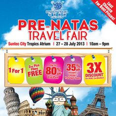 2 DAYS ONLY! Dynasty Travel's Pre-NATAS Travel Fair at Suntec City Tropics Atrium from 27 - 28 July 2013, 10am - 9m With Discounts up to 80%* off 2nd Pax, 2nd Pax Flies Free*, 3 X Discount* for HSBC Cardholders and 1 For 1* Don't miss it!