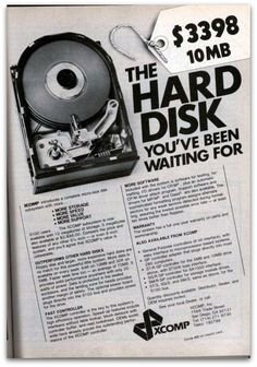 10MB Drive for $ 3398.00 Today you can get a 1TB drive for $ 70.00 1TB is about 100,000 times larger than 10MB. That breaks down to going from $339 per MB back then to just .00007 of a penny per MB today.