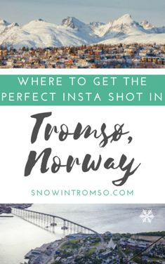 Headed to #Tromsø? @snowintromso is telling you where to get that perfect Instagram shot!