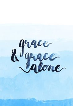grace & grace alone blue water color background | christian wallpaper, bible verse wallpaper, iPhone wallpaper