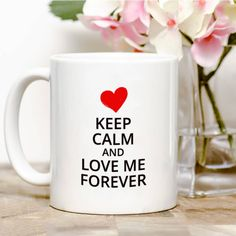 Keep Calm And Love Me Forever