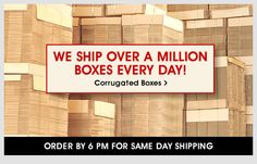 Uline - We Ship Over A Million Boxes Every Day! - Corrugated Boxes - Order by 6 PM for Same Day Shipping