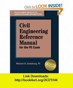 Civil Engineering Reference Manual for the PE Exam (9781888577662) Michael R. Lindeburg , ISBN-10: 1888577665  , ISBN-13: 978-1888577662 ,  , tutorials , pdf , ebook , torrent , downloads , rapidshare , filesonic , hotfile , megaupload , fileserve