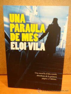 UNA PARAULA DE MÉS. ELOI VILA. ED. ALISIS - 2011. DEDICADO POR EL AUTOR. A ESTRENAR.