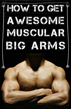 HOW TO GET MUSCULAR BIG ARMS