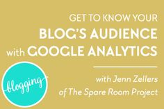 Get to Know Your Blog's Audience with Google Analytics