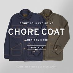 Blog - American Made Chore Coat Now Available   Benny Gold