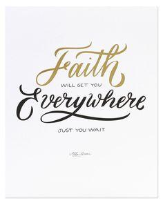 Faith will get you everywhere...