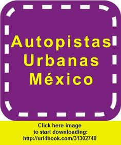 Autopistas Urbanas Mexico, iphone, ipad, ipod touch, itouch, itunes, appstore, torrent, downloads, rapidshare, megaupload, fileserve