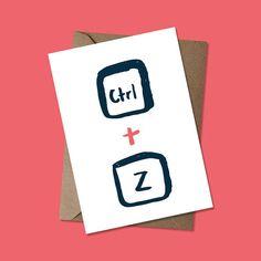 Ctrl + Z - Sorry - Undo - Greeting Card