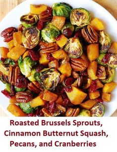 Roasted Brussels Sprouts, Cinnamon Butternut Squash, Pecans, and Cranberries – Info You Should Know