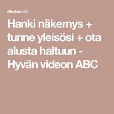 Hanki näkemys + tunne yleisösi + ota alusta haltuun - Hyvän videon ABC