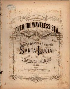 Sheet Music - Over the waveless sea; Santa Lucia; Op. 1339