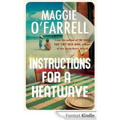 Instructions for a Heatwave, Maggie O'Farrell