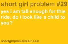 Short Girl Problems .. First this...