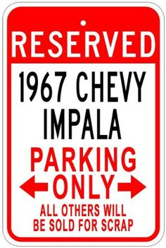 1967 67 CHEVY IMPALA Aluminum Parking Sign - 10 x 14 Inch...Another gift idea???