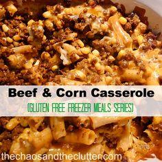 Beef and Corn Casserole (Gluten Free Freezer Meal)