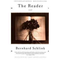 """A parable of German guilt and atonement and a love story of stunning power, """"The Reader"""" is also a work of literature that is unforgettable in its psychological complexity, its moral nuances and its stylistic restraint."""