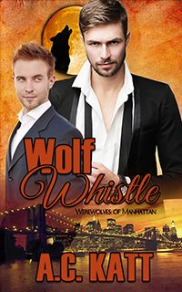 Wolf Whistle (Werewolves of Manhattan #7) | Gay Book Reviews – M/M Book Reviews