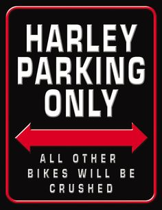 Harley Parking Only.