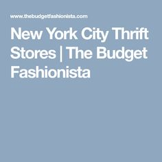 New York City Thrift Stores | The Budget Fashionista